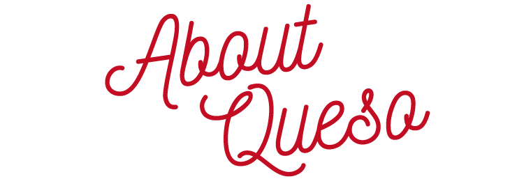 About Queso